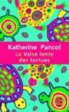 Pancol, Katherine La valse lente des tortues