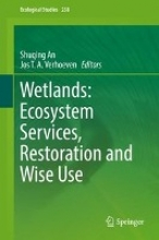 Shuqing An,   Jos T. A. Verhoeven Wetlands: Ecosystem Services, Restoration and Wise Use