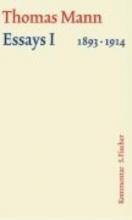 Mann, Thomas Essays 01. Gro?e kommentierte Frankfurter Ausgabe. Kommentarband