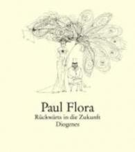 Flora, Paul Rückwärts in die Zukunft