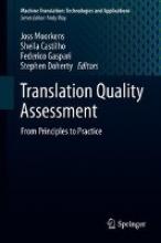 Moorkens, Joss,   Castilho, Sheila,   Gaspari, Federico,   Doherty, Stephen Translation Quality Assessment