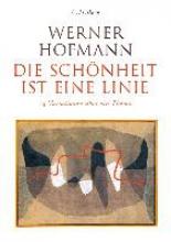 Hofmann, Werner Die Schnheit ist eine Linie