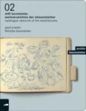 Presler, Gerd Willi Baumeister. Werkverzeichnis der Skizzenbücher