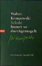 Kempowski, Walter Schule. Immer so durchgemogelt