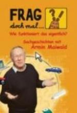 Maiwald, Armin Frag doch mal ... die Maus! Wie funktioniert das eigentlich?