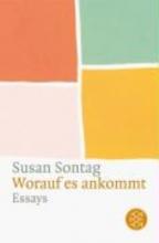 Sontag, Susan Worauf es ankommt