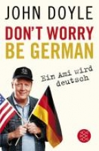 Doyle, John Don`t worry, be German