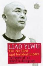 Liao Yiwu Für ein Lied und hundert Lieder