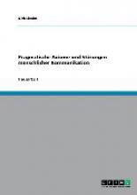 Lieske, Dirk Pragmatische Axiome und Störungen menschlicher Kommunikation