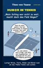 Taane, Theo von Humor im Tennis
