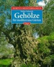 Schmidt, Walter Hortus Mediterraneus 2. Gehölze für mediterrane Gärten