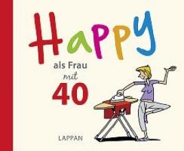 Butschkow, Peter Happy als Frau mit 40
