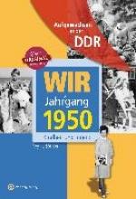 Söffker, Regina Wir vom Jahrgang 1950. Aufgewachsen in der DDR