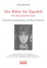 Rustaweli, Schota Der Ritter im Tigerfell. Ein altgeorgisches Epos