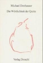 Donhauser, Michael Die Wörtlichkeit der Quitte