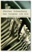 Schwarberg, Günther Das vergess ich nie