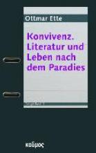 Ette, Ottmar Konvivenz. Literatur und Leben nach dem Paradies