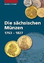 Kahnt, Helmut Die sächsischen Münzen 1763 - 1827