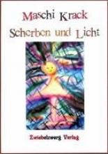 Krack, Maschi Scherben und Licht