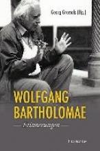 Gremels, Georg Wolfgang Bartholomae - Erinnerungen