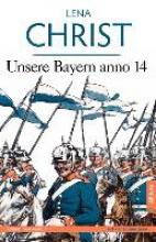 Christ, Lena Unsere Bayern anno 14