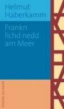 Haberkamm, Helmut Frankn lichd nedd am Meer