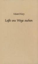 Kary, Eduard Lasst uns Wege suchen