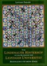 Parade, Lothar Vom Lindenauer Hinterhof an das Katheder der Leipziger Universitt