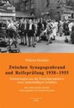 Middeler, Wilhelm Zwischen Synagogenbrand und Reifepr�fung 1938-1955