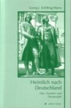 Schilling-Werra, Georg J. Heimlich nach Deutschland