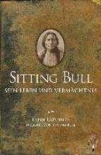 LaPointe, Ernie Sitting Bull, sein Leben und Vermchtnis
