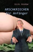 D. E. R. Stichler ARSCHKRIECHEN fr Anfnger