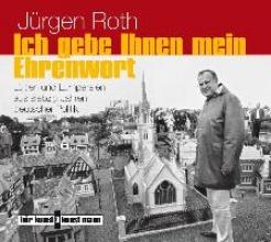 Roth, Jürgen Ich gebe Ihnen mein Ehrenwort!