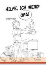 Vitha, Jan Hilfe, ich werd´ Opa