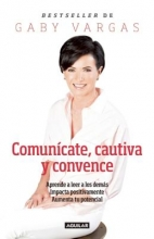 Vargas, Gaby Comunicate, cautiva y convence Communicate, Captivate and Convince
