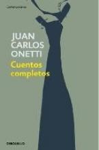 Onetti, Juan Carlos Cuentos completos