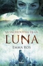 Ros, Emma La sacerdotisa de la luna Priestess of the Moon