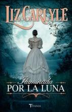 Carlyle, Liz Iluminada por la luna A Bride By Moonlight