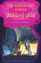 Kathryn Littlewood , De magische school Bakkerij Bliss