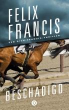 Felix Francis , Beschadigd