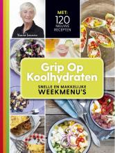 Yvonne Lemmers , Grip op koolhydraten Snelle en makkelijke weekmenu`s