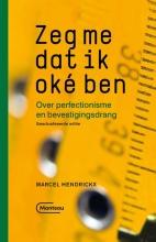 Marcel Hendrickx , Zeg me dat ik oké ben