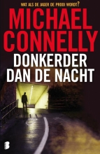 Michael Connelly , Donkerder dan de nacht