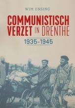 Wim Ensing , Communistisch verzet in Drenthe