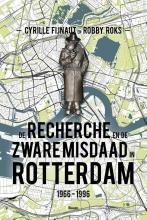 Robby Roks Cyrille Fijnaut, De Recherche en de Zware Misdaad in Rotterdam