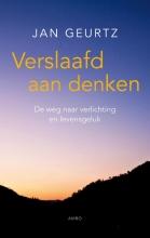 Jan Geurtz , Verslaafd aan denken