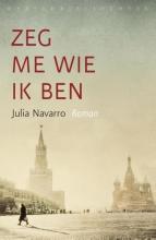 Julia  Navarro Zeg me wie ik ben
