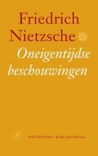 Friedrich Nietzsche , Oneigentijdse beschouwingen