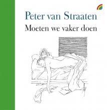 Peter van Straaten , Moeten we vaker doen