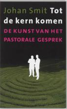 Johan Smit , Tot de kern komen